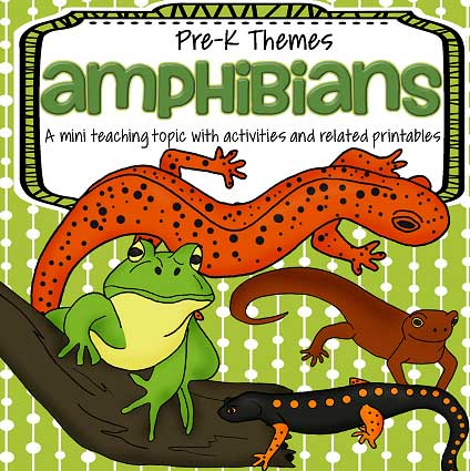 Amphibians - theme pack for preschool and pre-K