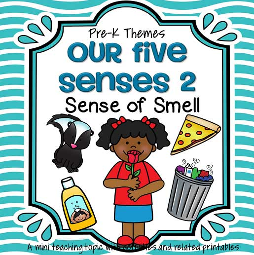 Our Five Senses 2 - Sense of Smell - theme pack for preschool and pre-K.