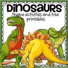 Dinosaurs theme activities and free printables