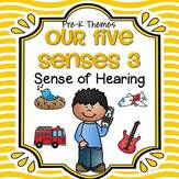 Our Five Senses 3 - Sense of Hearing - theme pack for preschool and pre-K.